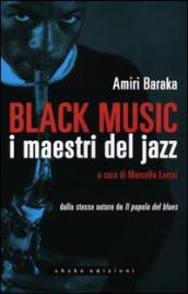 Black music. I maestri del jazz