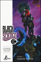 Black science. 1: Caduta eterna