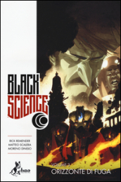 Black science. 3: Orizzonte di fuga