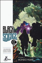 Black science. 4: Mondo nume