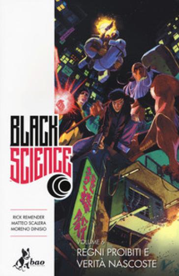 Black science. 6: Regni proibiti e verità nascoste - Rick Remender  
