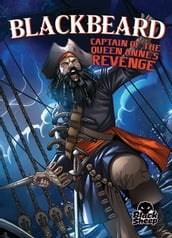 Blackbeard: Captain of the Queen Anne s Revenge