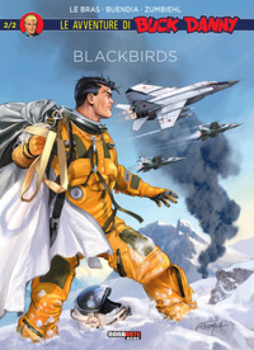 Blackbirds. Le avventure di Buck Danny. 2. - André Le Bras |