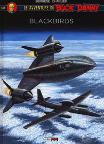Blackbirds. Le avventure di Buck Danny. 1. - Jean Michel Charlier  