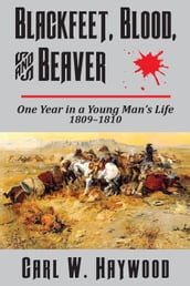 Blackfeet, Blood, and Beaver