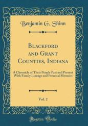 Blackford and Grant Counties, Indiana, Vol. 2
