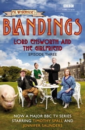 Blandings: Lord Emsworth and the Girlfriend