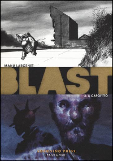 Blast. 3: A capofitto - Manu Larcenet | Rochesterscifianimecon.com