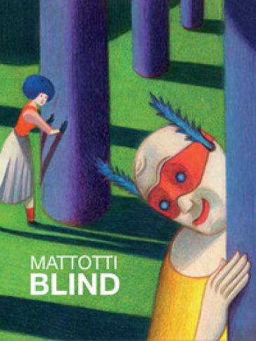 Blind. Ediz. bilingue - Lorenzo Mattotti |