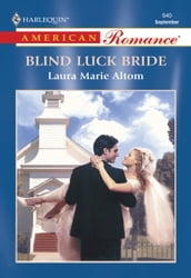 Blind Luck Bride (Mills & Boon American Romance)