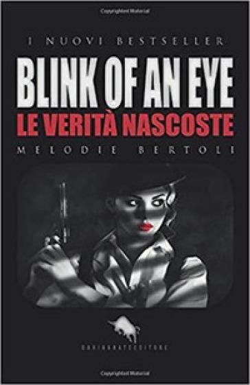 Blink of an eye. Le verità nascoste - Melodie Bertoli pdf epub