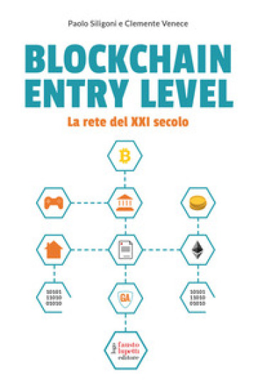 Blockchain entry level. La rete del XXI secolo