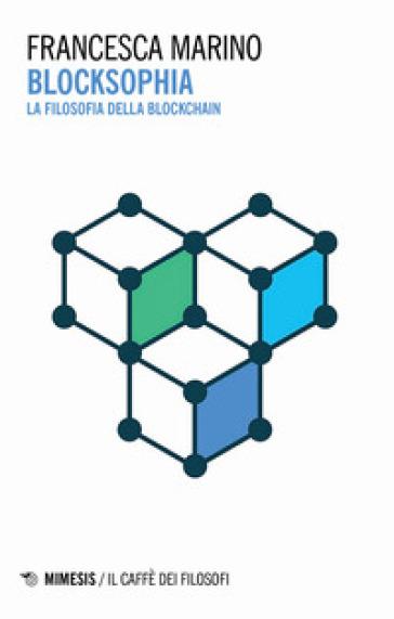 Blocksophia. La filosofia della blockchain - Francesca Marino pdf epub