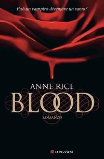 Blood - Anne Rice | Rochesterscifianimecon.com