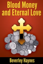 Blood Money and Eternal Love