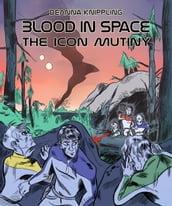 Blood in Space: The Icon Mutiny