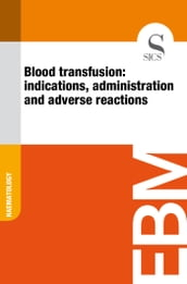 Blood Transfusion: Indications, Administration and Adverse Reactions