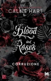 Blood and Roses. Corruzione