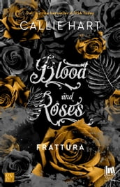 Blood and Roses. Frattura