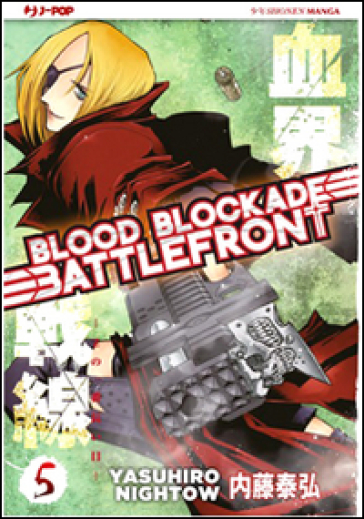 Blood blockade battlefront. 5. - Yasuhiro Nightow | Rochesterscifianimecon.com