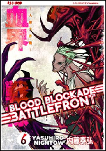 Blood blockade battlefront. 6. - Yasuhiro Nightow | Rochesterscifianimecon.com