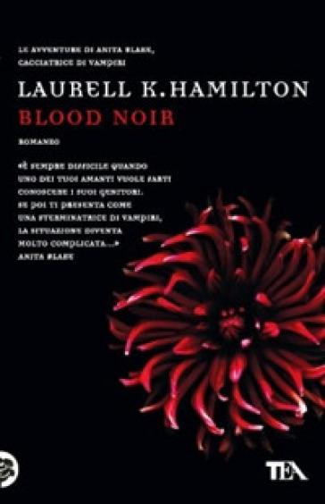 Blood noir - Laurell K. Hamilton | Rochesterscifianimecon.com