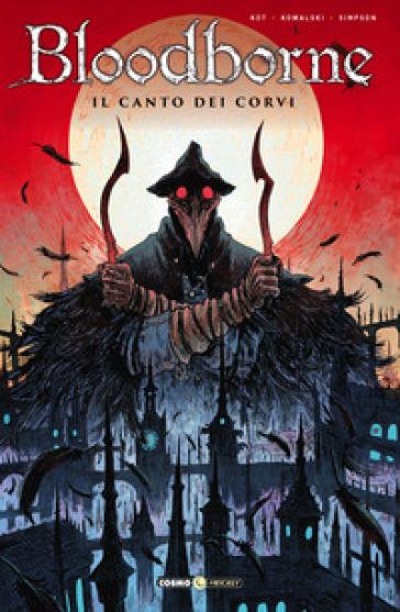 Bloodborne. 3: Il canto dei corvi - Ales Kot pdf epub