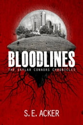 Bloodlines: The Skylar Connors Chronicles (Book 1)