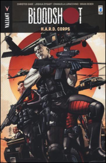 Bloodshoot. H.A.R.D. Corps. 4. - F. Delle Rupi |