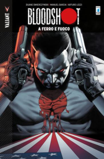 Bloodshot. 1: A ferro e fuoco - Duane Swierczynski  