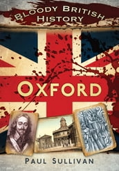 Bloody British History: Oxford