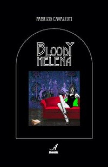 Bloody Helena - Fabrizio Cavazzuti pdf epub