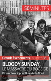 Bloody Sunday, le massacre du Bogside
