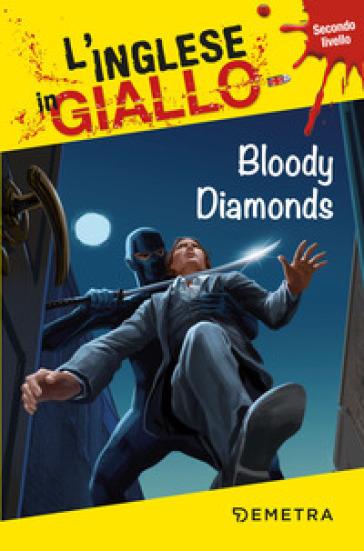 Bloody diamonds. Secondo livello - Andrew Ridley | Ericsfund.org