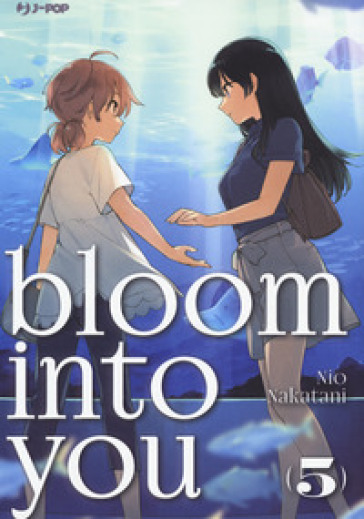 Bloom into you. 5. - Nakatani Nio |
