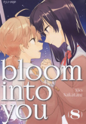 Bloom into you. 8.