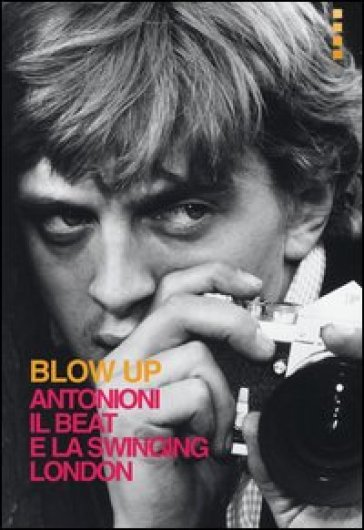 Blow up. Antonioni, il beat e la swinging London - V. Mainoldi |