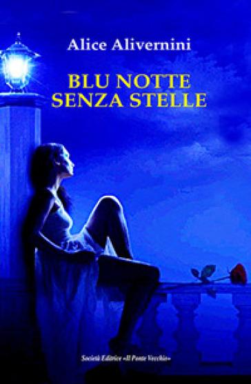 Blu notte senza stelle - Alice Alivernini pdf epub