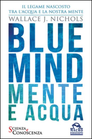 Blue Mind. Mente e acqua - Wallace J. Nichols   Jonathanterrington.com