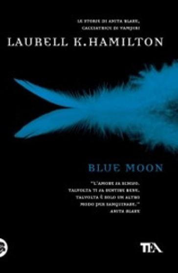 Blue Moon - Laurell K. Hamilton |