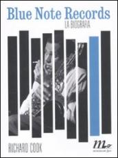 Blue Note Records. La biografia