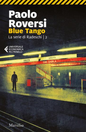 Blue tango. La serie di Radeschi. 2. - Paolo Roversi |