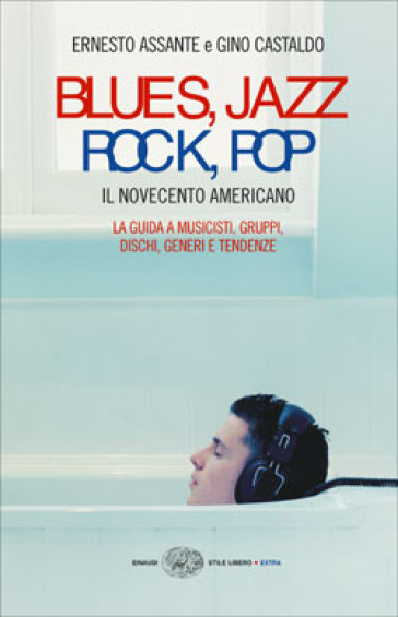 Blues, Jazz, Rock, Pop. Il Novecento americano