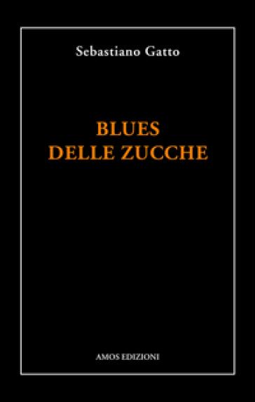 Blues delle zucche - Sebastiano Gatto |
