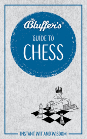 Bluffer s Guide to Chess