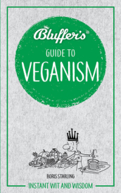 Bluffer s Guide to Veganism