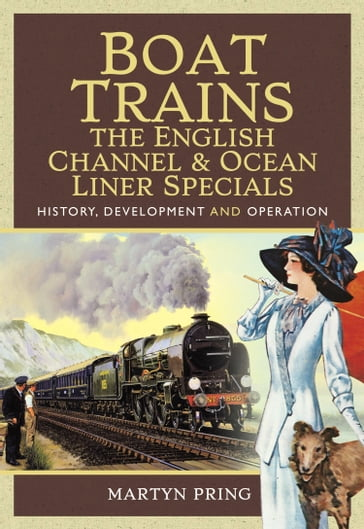Boat Trains - The English Channel and Ocean Liner Specials