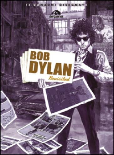 Bob Dylan revisited - B. Gigliuto   Rochesterscifianimecon.com