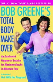 Bob Greene s Total Body Makeover