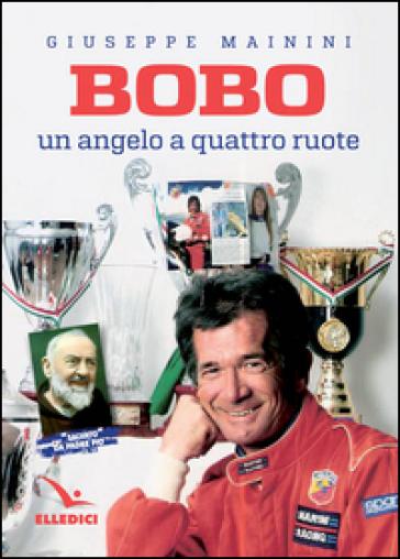 Bobo. Un angelo a quattro ruote - Giovanni Mainini | Kritjur.org